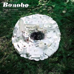 Bonobo - Days To Come (2006)