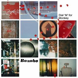 Bonobo - Dial 'M' for Monkey (2003)